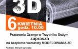 Trzydnik Duży: Warsztaty modelowania 3D